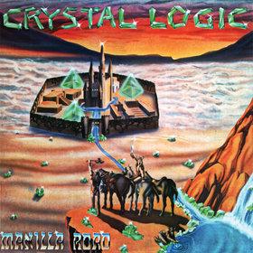 MANILLA ROAD (US) / Crystal Logic (2012 reissue)