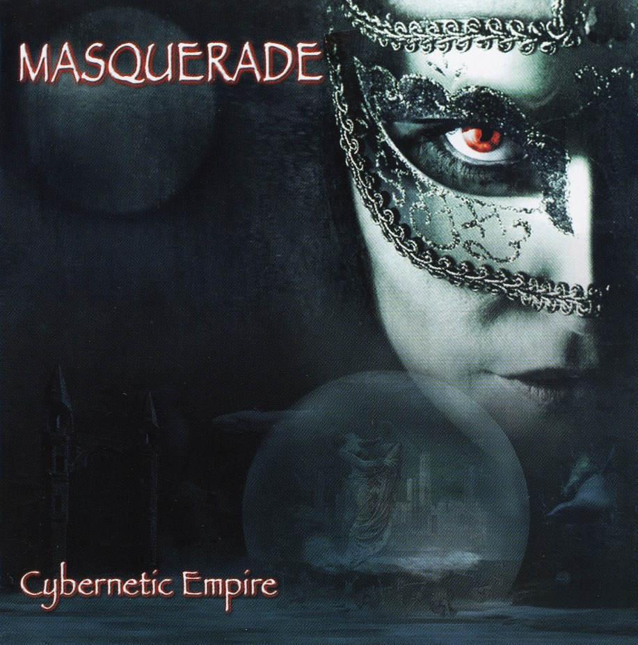 MASQUERADE (Netherlands) / Cybernetic Empire