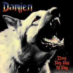 DAMIEN (US) / Every Dog Has Its Day + 2 (2021 reissue)