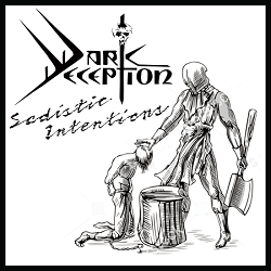 DARK DECEPTION (US) / Sadistic Intentions
