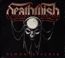 DEATHWISH (UK) / Demon Preacher (2016 reissue)