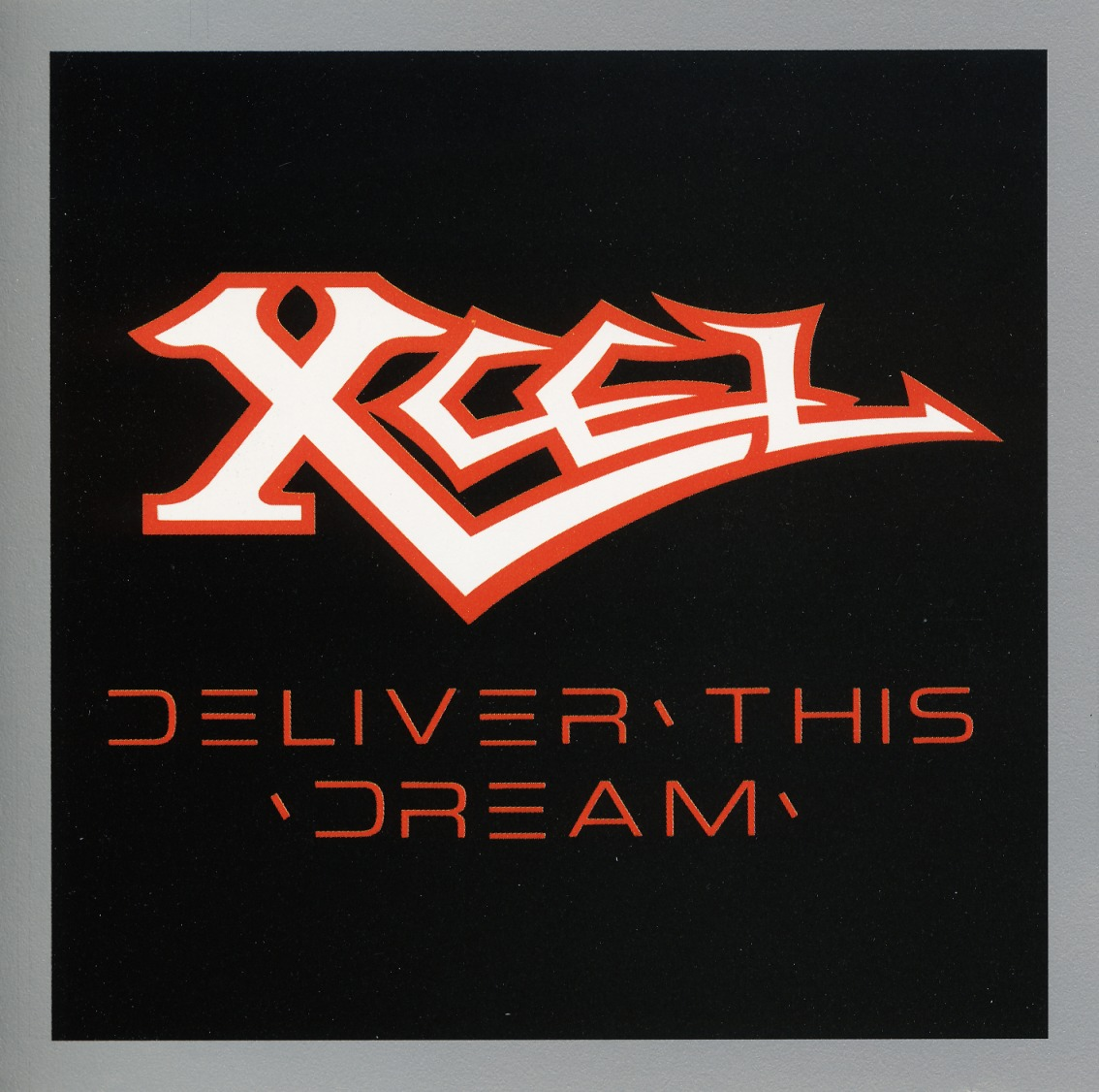 XCEL(US) / Deliver This Dream (collector's item)