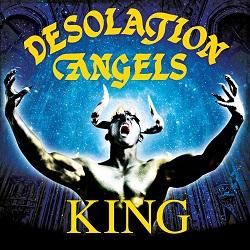 DESOLATION ANGELS (UK) / King