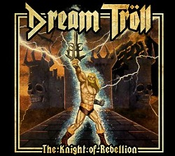 DREAM TROLL (UK) / The Knight Of Rebellion (Label release edition)