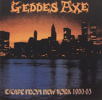 GEDDES AXE (UK) / Escape From New York 1980-83