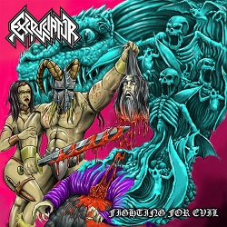 EXCRUCIATOR (US) / Fighting For Evil