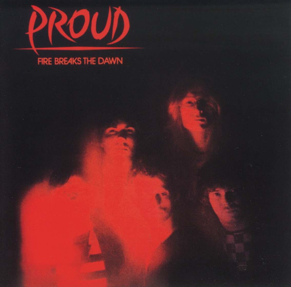 PROUD(Sweden) / Fire Breaks The Dawn