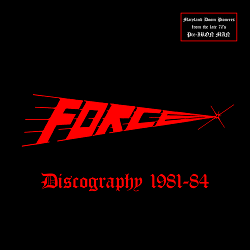 FORCE (US) / Discography 1981-84