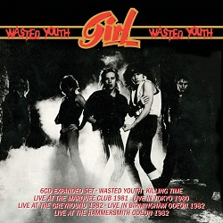 GIRL (UK) / Wasted Youth (6CD expanded box set)