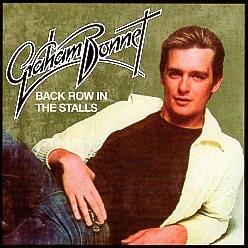 GRAHAM BONNET (UK) / Back Row In The Stalls + 6