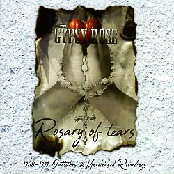 GYPSY ROSE (Canada) / Rosary Of Tears: 1988-1991 Outtakes & Unreleased Recordings