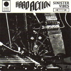 HARD ACTION (Finland) / Sinister Vibes