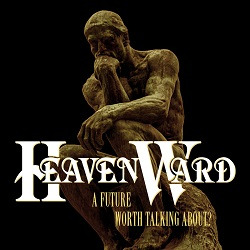 HEAVENWARD (Germany) / A Future Worth Talking About? + 6