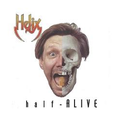 HELIX (Canada) / Half - Alive