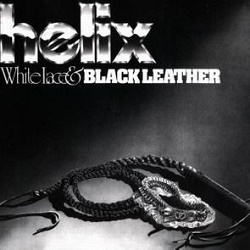 HELIX (Canada) / White Lace & Black Leather + 2