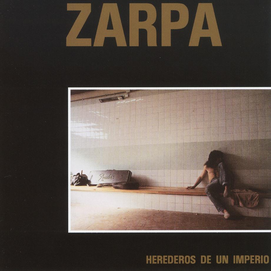 ZARPA (Spain) / Herederos De Un Imperio + 2