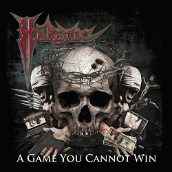 HERETIC (US) / A Game You Cannot Win