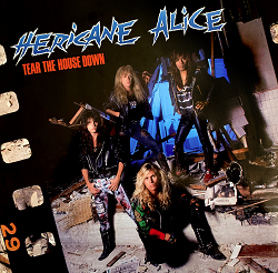 HERICANE ALICE (US) / Tear The House Down (2020 reissue)