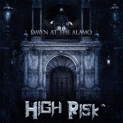 HIGH RISK (US) / Dawn At The Alamo