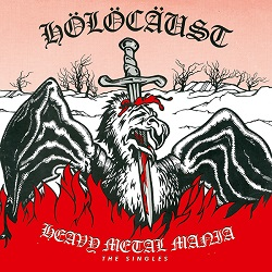 HOLOCAUST (UK) / Heavy Metal Mania - The Singles