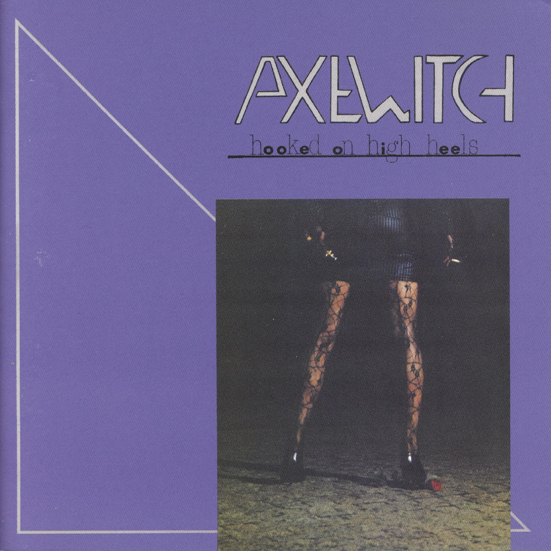 AXE WITCH (Sweden) / Hooked On High Heels + 8