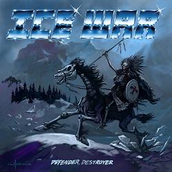 ICE WAR (Canada) / Defender, Destroyer