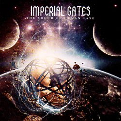IMPERIAL GATES (France) / The Sound Of Human Fate