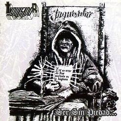 """INQUISIDOR (Mexico) / Ser Sin Piedad... (""""Inquisidor"""")"""
