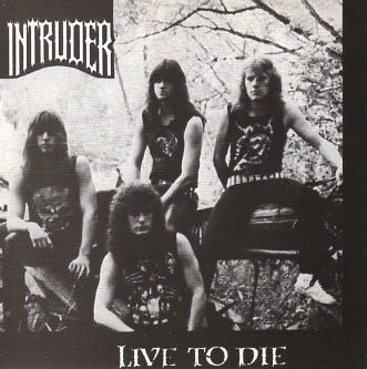 INTRUDER (US) / Live To Die