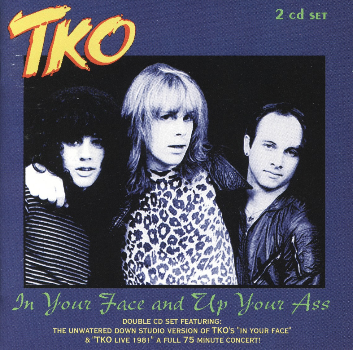 TKO (US) / In Your Face And Up Your Ass (2CD)