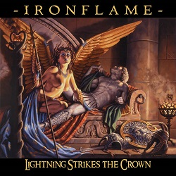 IRONFLAME (US) / Lightning Strikes The Crown + 2