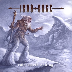 IRON RAGE (US) / Cold World Calling