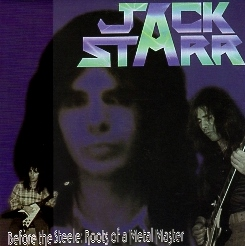 JACK STARR (US) / Before The Steele: Roots Of A Metal Master