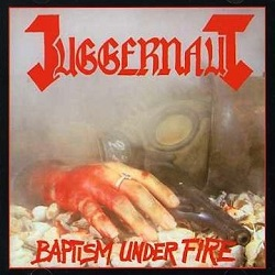 JUGGERNAUT (US) / Baptism Under Fire + 7