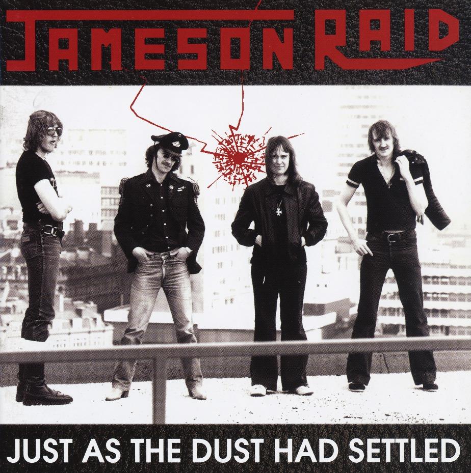 JAMESON RAID (UK) / Just As The Dust Had Settled