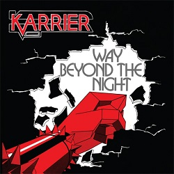 KARRIER (UK) / Way Beyond The Night + 6 (2017 reissue)