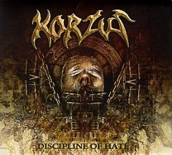 KORZUS (Brazil) / Discipline Of Hate + 9 (2016 reissue)