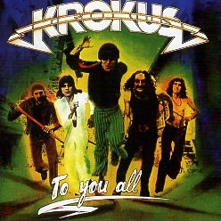 KROKUS (Switzerland) / To You All (collector's item)