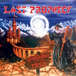 LAST PROPHECY (France) / Shadows Of The Past (2020 reissue 2CD)