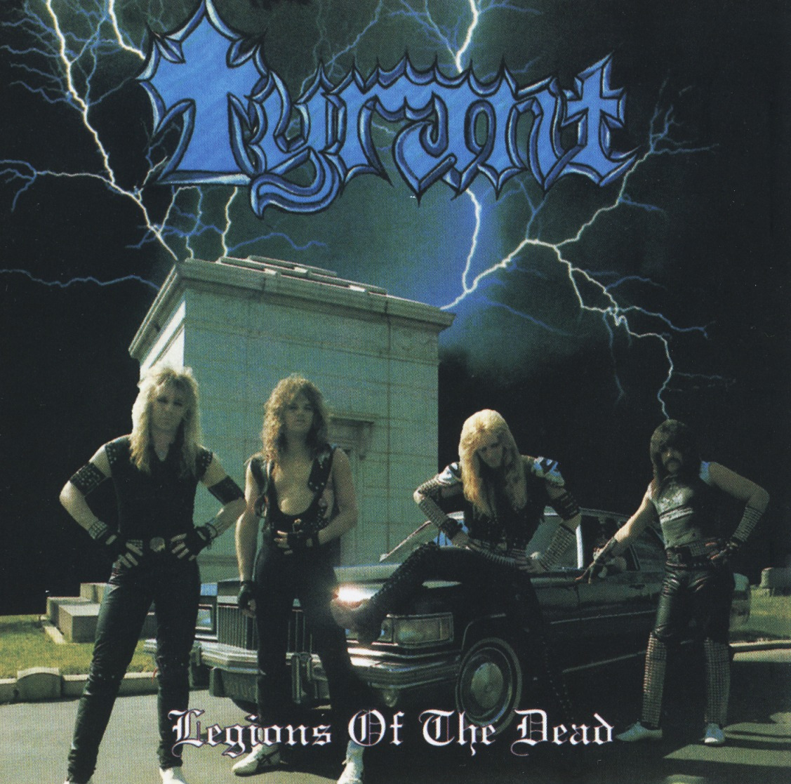TYRANT (US) / Legions Of The Dead