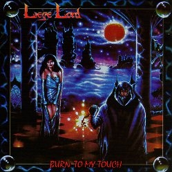 LIEGE LORD (US) / Burn To My Touch (2018 reissue)