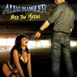 ALIAS MANGLER (US) / Bite The Metal + 10