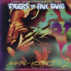 TYGERS OF PAN TANG (UK) / Animal Instinct x 2 (CD+DVD)