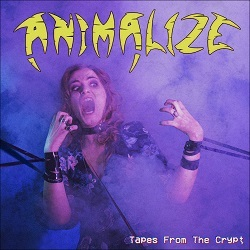 ANIMALIZE (France) / Tapes From The Crypt