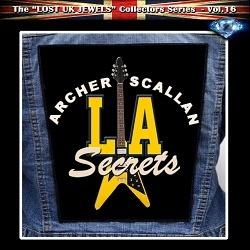 ARCHER / SCALLAN (UK) / L.A. Secrets