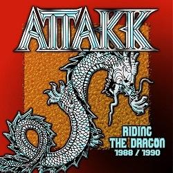 ATTAKK (US) / Riding The Dragon 1988 / 1991 (2019 reissue)