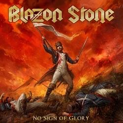 BLAZON STONE (Sweden) / No Sign Of Glory