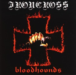 IRONCROSS (Finland) / Bloodhounds + 7