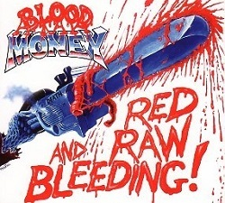 BLOOD MONEY (UK) / Red Raw And Bleeding! + 4 (2015 reissue)
