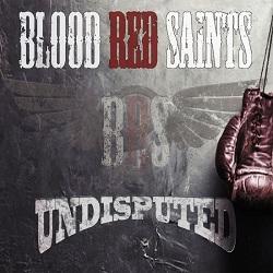 BLOOD RED SAINTS (UK) / Undisputed